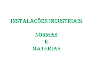 Instalações Industriais Normas e Materias
