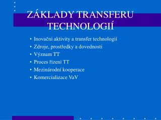 ZÁKLADY TRANSFERU TECHNOLOGIÍ