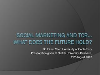 Social Marketing and TCR... What does the Future Hold?