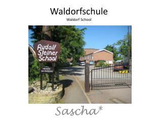 Waldorfschule Waldorf School