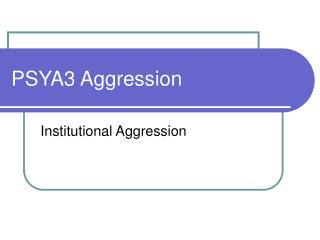 PSYA3 Aggression