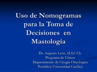 Uso de Nomogramas para la Toma de Decisiones  en Mastología