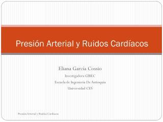 Presión Arterial y Ruidos Cardíacos