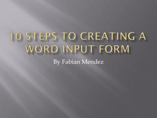 10 steps to creating a Word input form