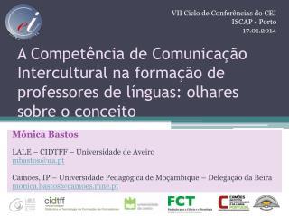 Mónica Bastos LALE – CIDTFF – Universidade de Aveiro mbastos@ua.pt