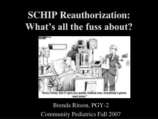 SCHIP Reauthorization: What s all the fuss about