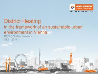 District Heating in  the framework of  an  sustainable  urban  environment  in Vienna