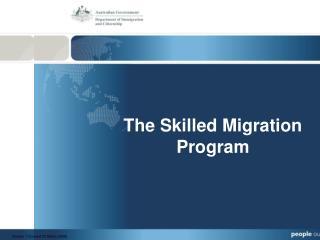 The Skilled Migration Program