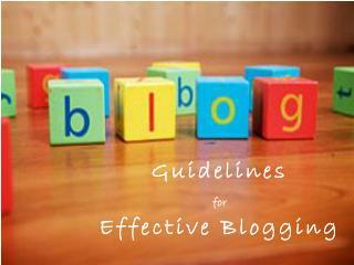 Guidelines for Effective Blogging