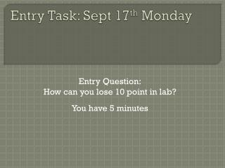 Entry Task: Sept 17 th  Monday
