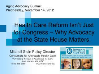 Health Care Reform Isn�t Just for Congress � Why Advocacy at the State House Matters.