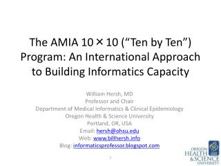 "The AMIA 10×10 (""Ten by Ten"") Program: An International Approach to Building Informatics Capacity"