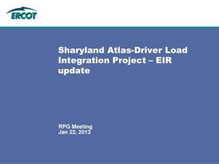 Sharyland Atlas-Driver Load Integration Project – EIR update