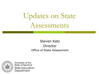 Updates on State Assessments