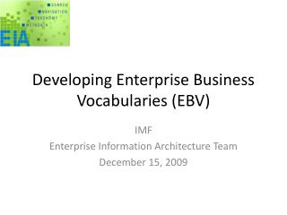 Developing Enterprise Business Vocabularies (EBV)