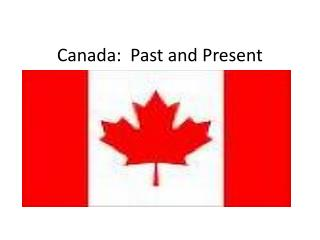 Canada:  Past and Present