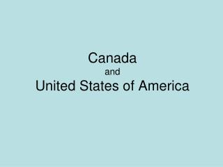 Canada and United States of America