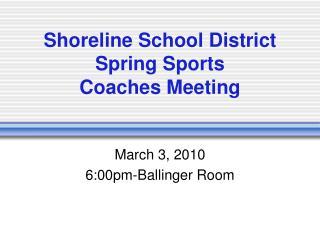 Shoreline School District Spring Sports Coaches Meeting
