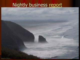 Nightly business  report