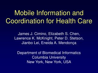 Mobile Information and Coordination for Health Care
