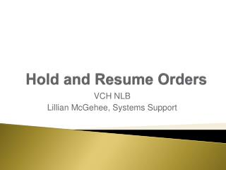 Hold and Resume Orders