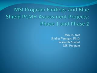 MSI Program Findings and Blue  Shield PCMH Assessment  Projects: Phase 1 and Phase 2