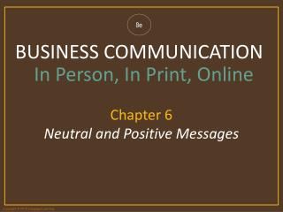 Chapter 6  Neutral and Positive Messages