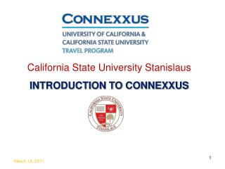 California State University Stanislaus INTRODUCTION TO CONNEXXUS