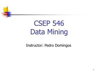 CSEP 546  Data Mining