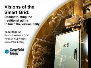Visions of the Smart Grid:  Deconstructing the traditional utility  to build the virtual utility