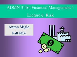 ADMN 3116: Financial Management 1 Lecture 6: Risk