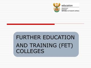 THE FET COLLEGES ACT, 2006 IN THE CON