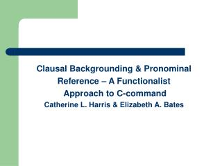 Clausal Backgrounding & Pronominal Reference – A Functionalist  Approach to C-command