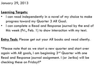 January 29, 2013 Learning  Targets: