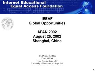 IEEAF Global Opportunities APAN 2002 August 26, 2002 Shanghai, China