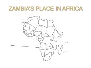 ZAMBIA S PLACE IN AFRICA
