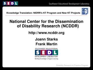 Knowledge Translation: NIDRR's KT Program and New KT Projects