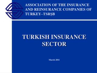 ASSOCIATION OF THE INSURANCE AND REINSURANCE COMPANIES OF TURKEY TSRSB