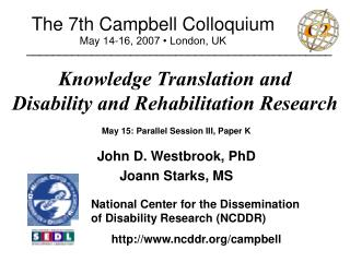 The 7th Campbell Colloquium May 14-16, 2007 • London, UK