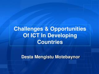 Challenges & Opportunities Of ICT In Developing Countries