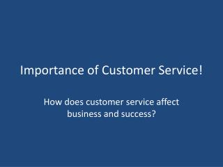 Importance of Customer Service!