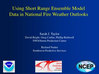 Using Short Range Ensemble Model Data in National Fire Weather Outlooks