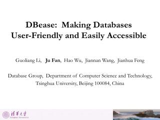 DBease:  Making Databases  User-Friendly and Easily Accessible