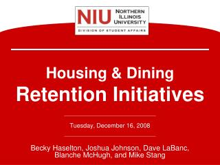 Housing & Dining Retention Initiatives Tuesday, December 16, 2008
