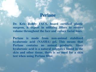 Dr Kris Reddy Reviews Perlane Dermal Filler
