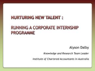 Nurturing new talent : Running a corporate internship programme