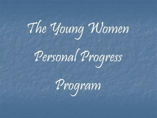 The Young Women Personal Progress  Program