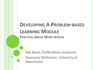 Developing A Problem-based Learning Module Practical Group Work Session