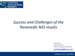 Success and Challenges of the Paramedic NSS results