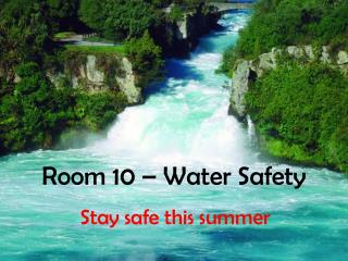 Room 10 – Water Safety